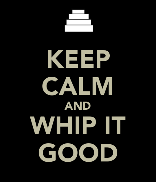keep-calm-and-whip-it-good