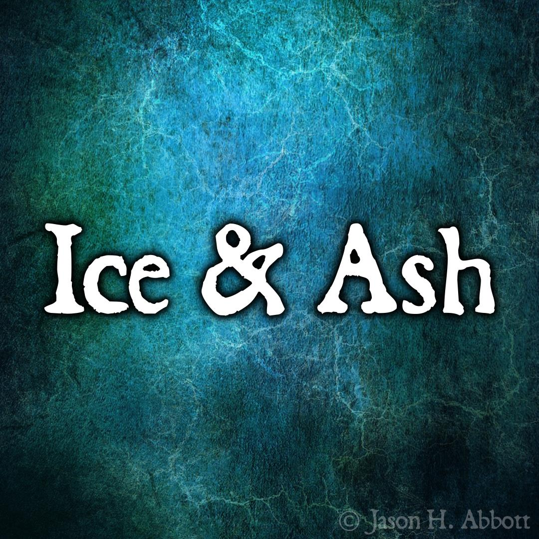 Fifty Word Fantasy Serial: Ice & Ash, 77